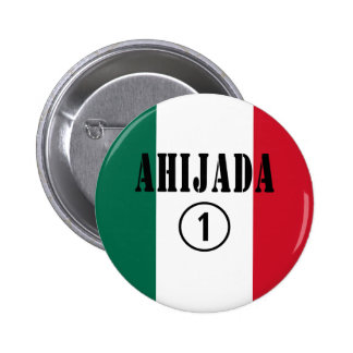 Mexican Goddaughters : Ahijada Numero Uno Button