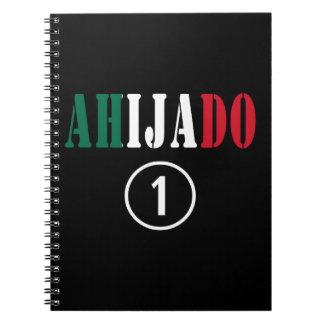 Mexican Godsons : Ahijado Numero Uno Notebook