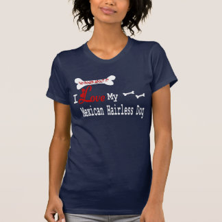 Mexican Hairless Terrier Dog (I Love) Apparel Shirt