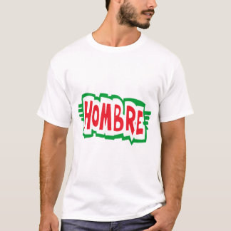 Mexican Hombre T-Shirt