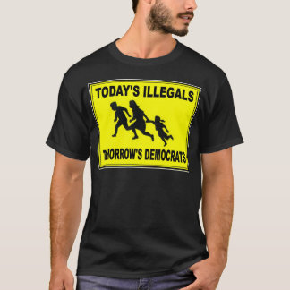 MEXICAN ILLEGALS.jpg T-Shirt