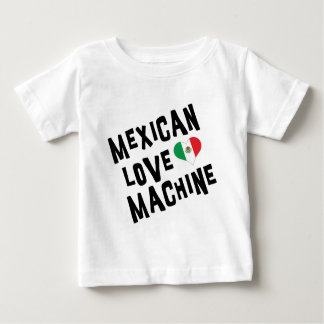 Mexican Love Machine Baby Baby T-Shirt