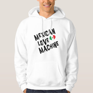 Mexican Love Machine Hooded Sweatshirt