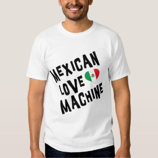 Mexican Love Machine Tee Shirt