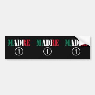 Mexican Moms : Madre Numero Uno Car Bumper Sticker