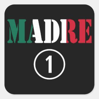 Mexican Moms : Madre Numero Uno Square Sticker