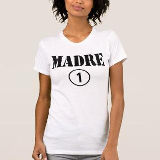 Mexican Moms : Madre Numero Uno T-Shirt