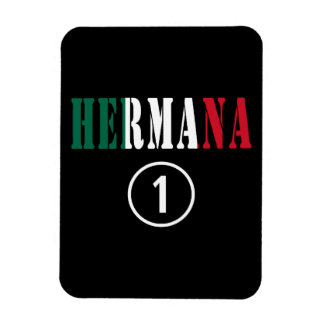 Mexican Sisters : Hermana Numero Uno Magnets