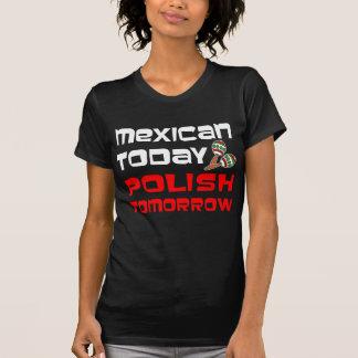 Mexican Today Polish Tomorrow T-Shirt