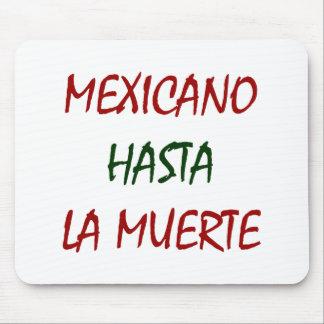 Mexicano Hasta La Muerte Mouse Pad