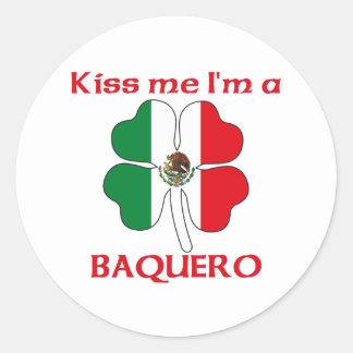Mexicanos personalizada me besan que soy Baquero Pegatina Redonda