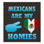 Mexicans are my Homies Poster