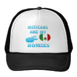 Mexicans are my Homies Trucker Hats