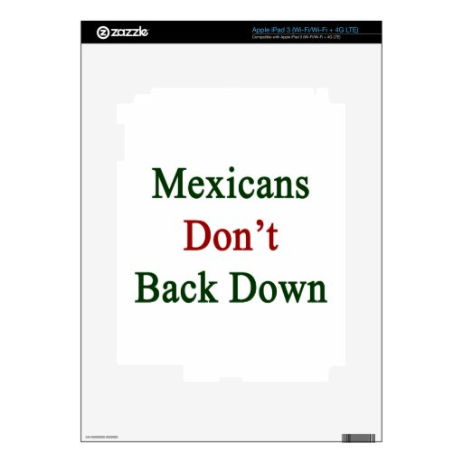 Mexicans Don't Back Down. Decals For iPad 3