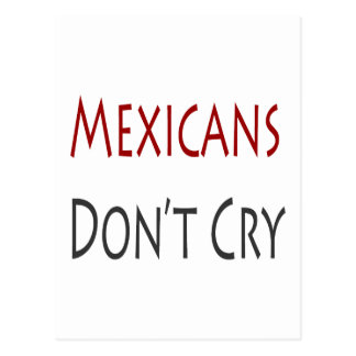Mexicans Don't Cry Postcard