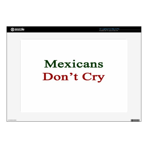 Mexicans Don't Cry Decal For Laptop