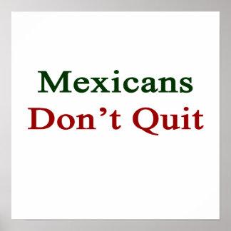Mexicans Don't Quit Print