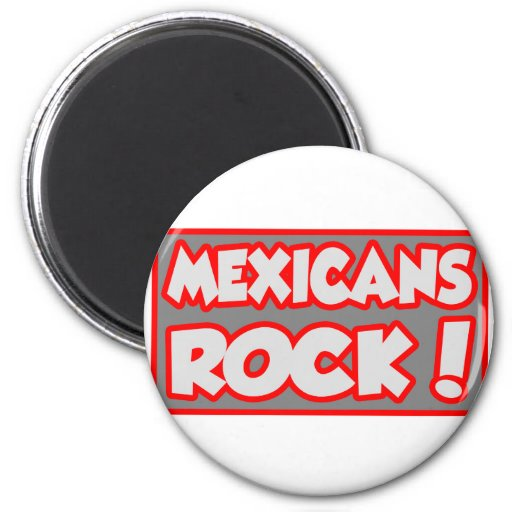 Mexicans Rock! 2 Inch Round Magnet