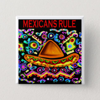 MEXICANS RULE PINBACK BUTTON