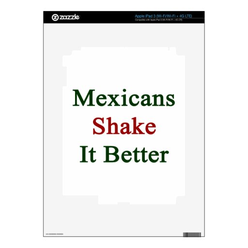 Mexicans Shake It Better Decals For iPad 3