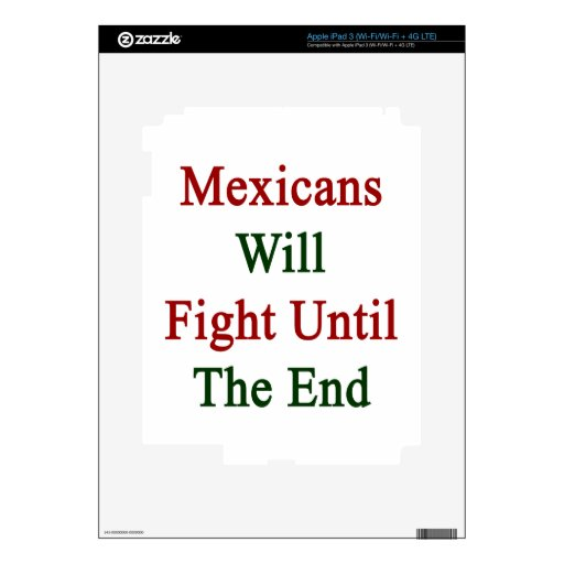 Mexicans Will Fight Until The End iPad 3 Skins