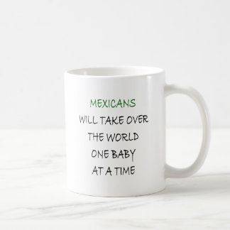 Mexicans Will Take Over The World One Baby At A Ti Mug
