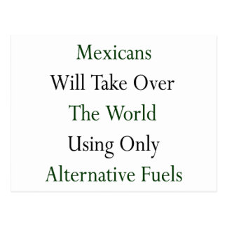 Mexicans Will Take Over The World Using Only Alter Postcard