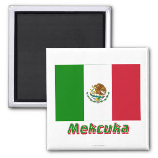 Mexico Flag with name in Russian Magnet