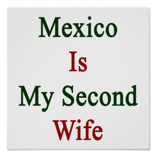 Mexico Is My Second Wife Posters