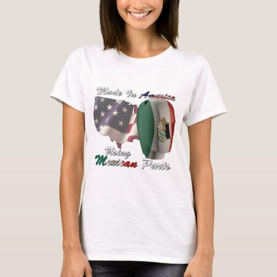 Mexico Made In America Using Mexican Parts T-Shirt
