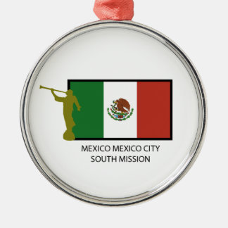 MEXICO MEXICO CITY SOUTH MISSION CTR LDS METAL ORNAMENT