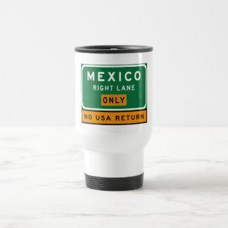 Mexico Right Lane, Traffic Sign, USA Mugs