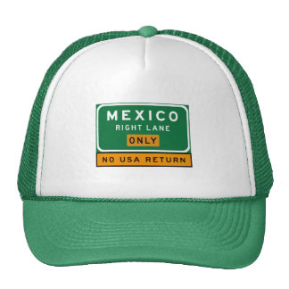 Mexico Right Lane, Traffic Sign, USA Trucker Hat