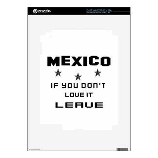 México si usted no lo ama, se va calcomanía para iPad 2
