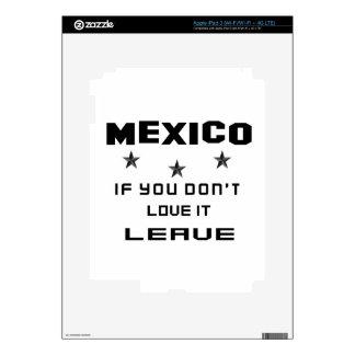México si usted no lo ama, se va pegatinas skins para iPad 3