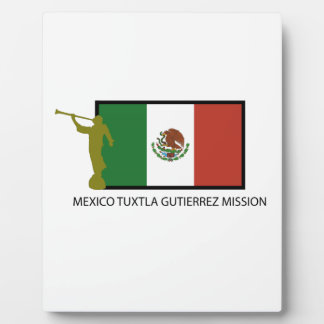 MEXICO TUXTLA GUTIERREZ MISSION LDS CTR PLAQUE