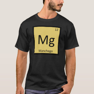 Mg - Manchego Cheese Chemistry Periodic Table T-Shirt