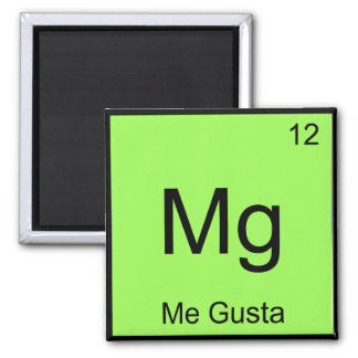 Mg - Me Gusta Chemistry Element Symbol Meme Tee 2 Inch Square Magnet