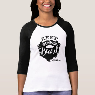 "MHAE ""Keep Denver Beard"" Raglan T - Women's T-Shirt"