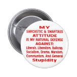 Mi actitud sarcástica y de Smartass es mi natural Pin Redondo De 2 Pulgadas