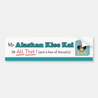 ¡Mi Alaskan Klee Kai es todo el eso! Pegatina Para Auto