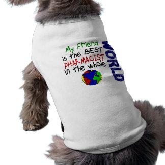 Mi amigo es el mejor farmacéutico del mundo camisa de mascota
