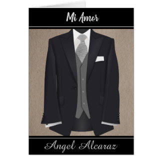 """Mi Amor"" In Spanish Card/ Man's Tuxedo Card"