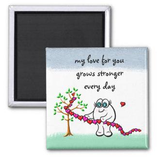 Mi amor para usted crece más fuerte cada día imán de frigorifico