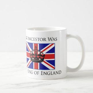"""""""Mi antepasado era el rey de Inglaterra """" Taza Clásica"""