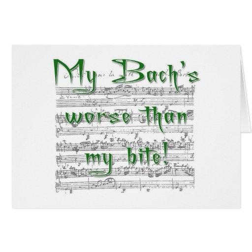 ¡Mi Bach peor que mi mordedura! Tarjeta De Felicitación