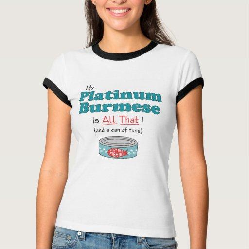 ¡Mi birmano del platino es todo el eso! Gatito div Camiseta