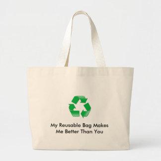 Mi bolso reutilizable me hace mejor que usted bolsa de tela grande