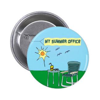 Mi botón de la oficina del verano pin redondo de 2 pulgadas