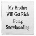 Mi Brother conseguirá rico haciendo snowboard Servilleta Imprimida